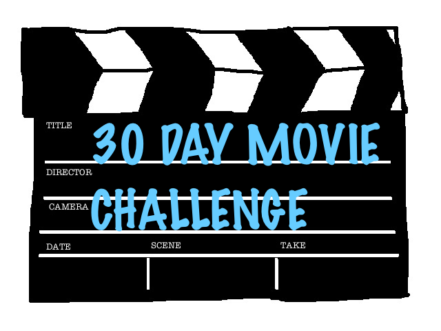 30 Day Movie Challenge